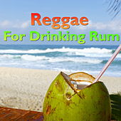 Reggae For Drinking Rum von Various Artists