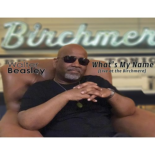 What's My Name (Live at the Birchmere) von Walter Beasley