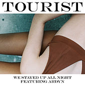 We Stayed Up All Night de Tourist