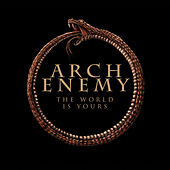 The World Is Yours von Arch Enemy