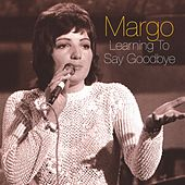Learning to Say Goodbye de Margo
