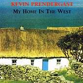 My Home in the West by Kevin Prendergast