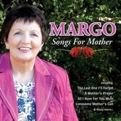 Songs for Mother de Margo