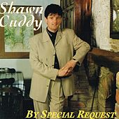 By Special Request by Shawn Cuddy