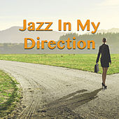 Jazz In My Direction by Various Artists