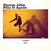 Play It Again by Pigeon John