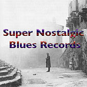 Super Nostalgic Blues Records by Various Artists