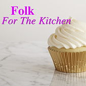Folk For The Kitchen de Various Artists