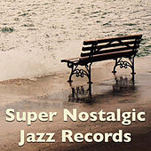 Super Nostalgic Jazz Records by Various Artists