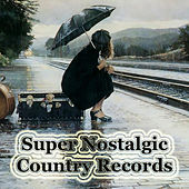 Super Nostalgic Country Records by Various Artists