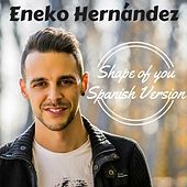 Shape Of You (Spanish Version) de Eneko Hernández