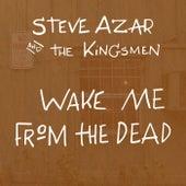 Wake Me from the Dead by Steve Azar