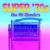 Super '70s: One Hit Wonders by Various Artists