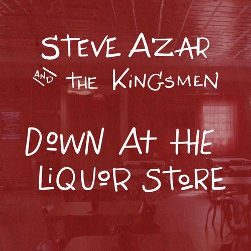 Down at the Liquor Store by Steve Azar