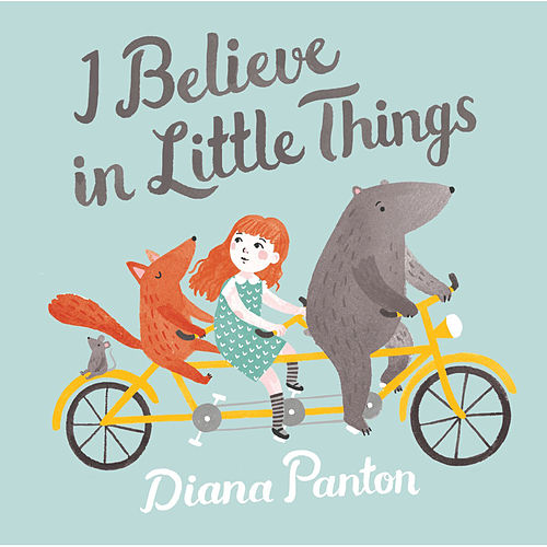 I Believe In Little Things by Diana Panton