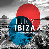 Juicy Beach - Ibiza 2017 (Selected by Robbie Rivera) by Various Artists