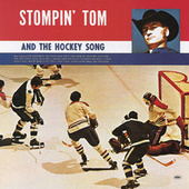 Stompin' Tom And The Hockey Song by Stompin' Tom Connors