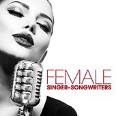 Female Singer-Songwriters von Various Artists