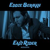 Easy Rider (Acoustic) by Eddie Berman