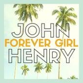 Forever Girl by John Henry