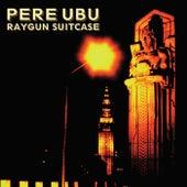 Raygun Suitcase de Pere Ubu