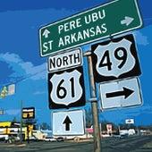St Arkansas von Pere Ubu
