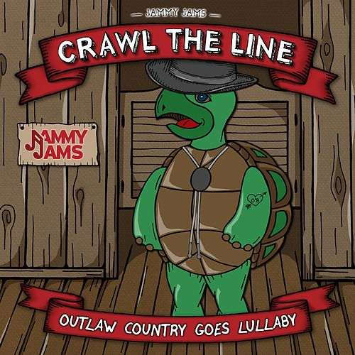 Crawl the Line: Outlaw Country Goes Lullaby by Jammy Jams