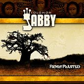Firmly Planted by Solomon Jabby