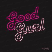 Good Gurl by Woods