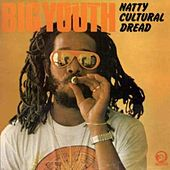 Natty Cultural Dread by Big Youth