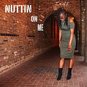 Nuttin on Me by J'nai