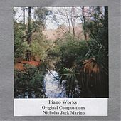 Piano Works: Original Compositions by Nicholas Jack Marino