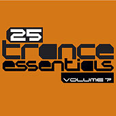 25 Trance Essentials, Vol. 7 von Various Artists