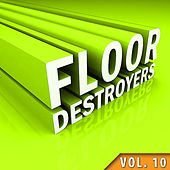 Floor Destroyers, Vol. 10 von Various Artists
