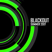 Blackout: Summer 2017  (Mixed by Neonlight) by Various Artists