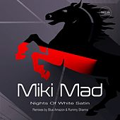 Nights of White Satin by Miki Mad