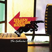 The Catherine North Sessions von Julian Taylor Band