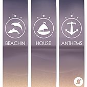 Beachin' House Anthems by Various Artists