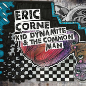 Kid Dynamite & the Common Man by Eric Corne