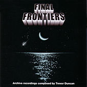 Final Frontiers by Trevor Duncan