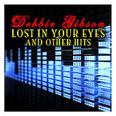 Lost In Your Eyes And Other Hits von Debbie Gibson
