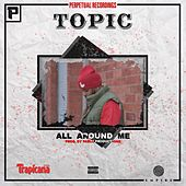 All Around Me van Topic