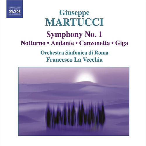 Giuseppe Martucci (1856-1909) - CD 1 by Various Artists