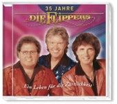 35 Jahre - Ein Leben für die Zärtlichkeit von Die Flippers