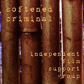 Softened Criminal by Independent Film Support Group
