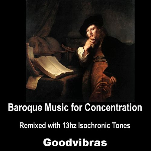 Baroque Music for Concentration (Remixed with 13hz Isochronic Tones) by Goodvibras