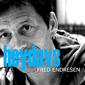 Heydays by Fred Endresen