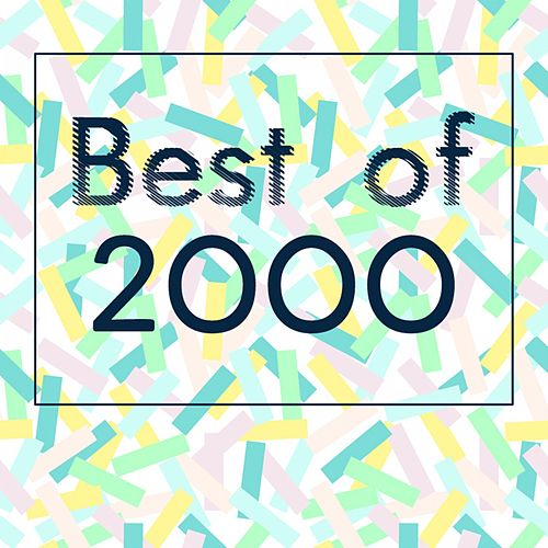 Best of 2000 - The Greatest Hits of the 20th & 21st Century by Various Artists