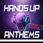 Hands up Anthems - Hands up Will Never Die - Vol. 1 by Various Artists