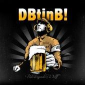 Dbtinb! (Der Brigadier trinkt immer noch Bier!) von Patenbrigade: Wolff